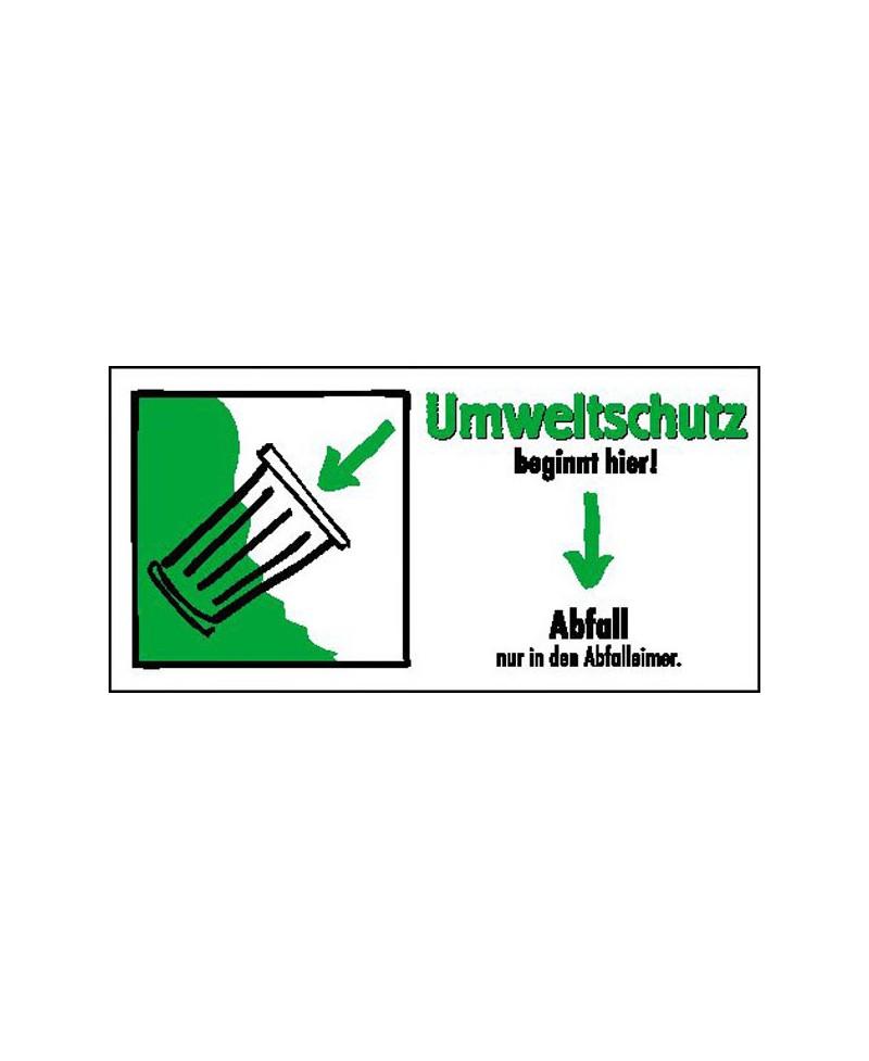 Umweltschutz beginnt hier! Abfall nur in den Abfalleimer.  Umweltzeichen 2B Schilder
