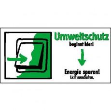Umweltschutz beginnt hier! Energie sparen! Licht immer ausschalten. |Umweltzeichen 2B Schilder