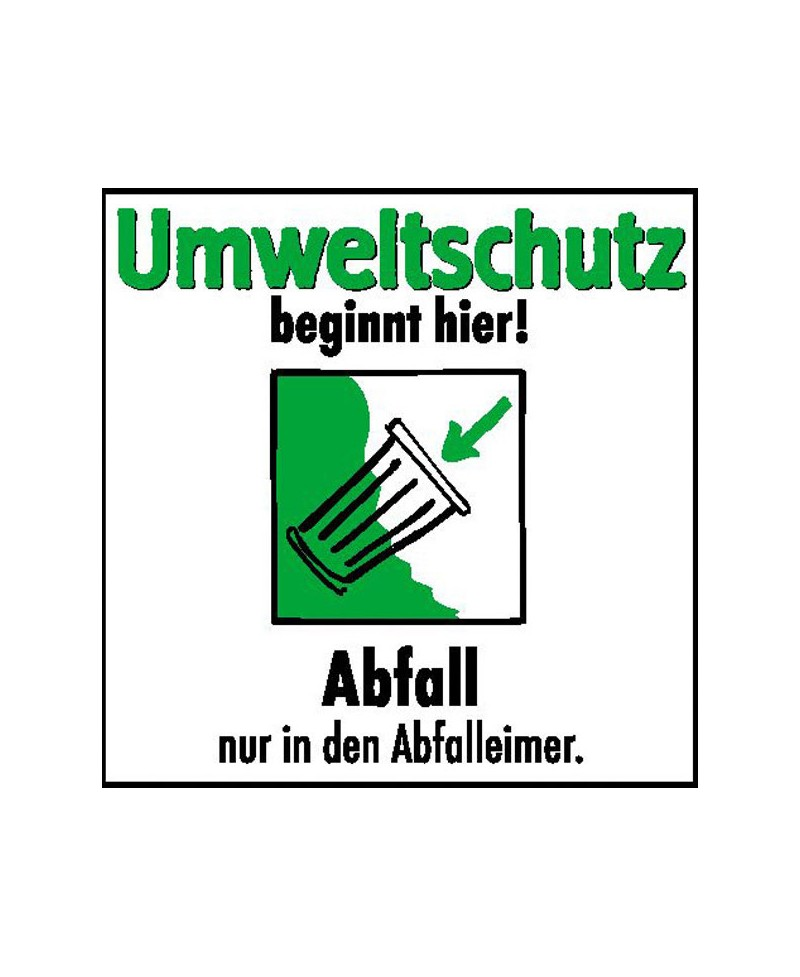 Umweltschutz beginnt hier - Abfall nur in den Abfalleimer |Umweltzeichen 2B Schilder