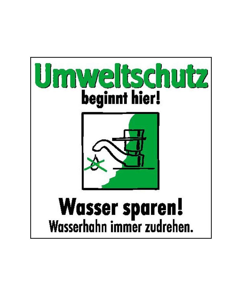 Umweltschutz beginnt hier - Wasserhahn immer zudrehen |Umweltzeichen 2B Schilder