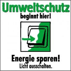 Umweltschutz beginnt hier - Licht ausschalten. |Umweltzeichen 2B Schilder