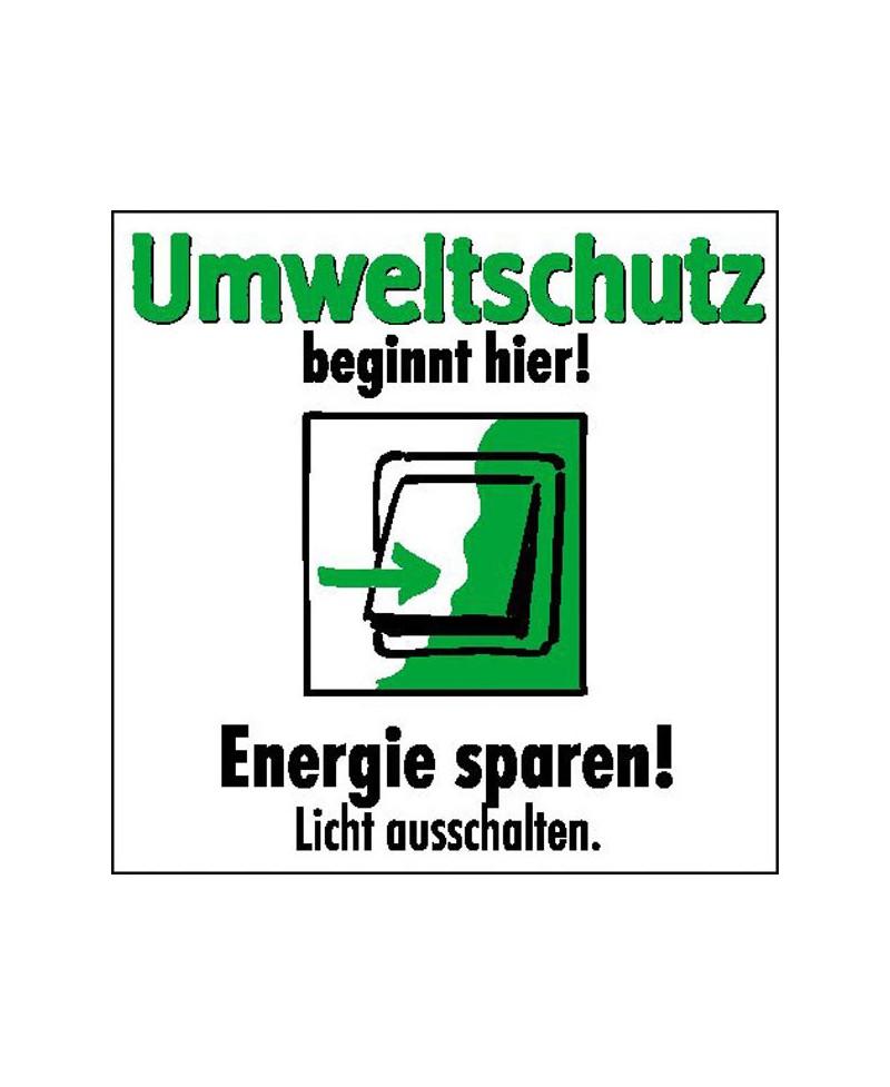 Umweltschutz beginnt hier - Licht ausschalten.  Umweltzeichen 2B Schilder