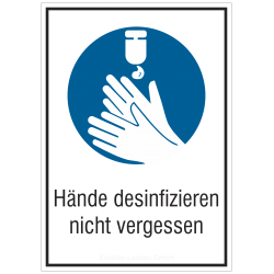 Hände desinfizieren nicht vergessen (Kombischild) |Gebotszeichen B2B Schilder