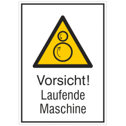 Vorsicht! Laufende Maschine (Kombischild) |Warnzeichen 2B Schilder