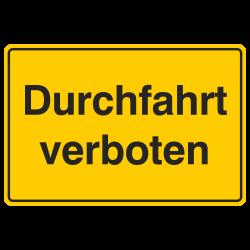 Durchfahrt verboten, Aluminium gelb geprägt | b2b-schilder
