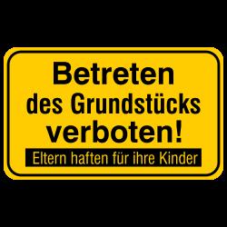 Betreten des Grundstücks verboten! Eltern haften für Ihre Kinder, Aluminium gelb geprägt | b2b-schilder