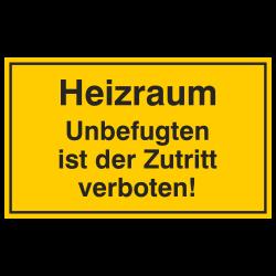 Heizraum Unbefugten ist der Zutritt verboten! Aufkleber oder Schild in Aluminium geprägt | b2b-schilder