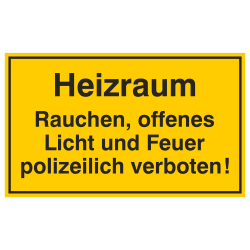 Heizraum Rauchen, offenes Licht und Feuer polizeilich verboten! Aufkleber oder Aluminiumschild geprägt | b2b-schilder