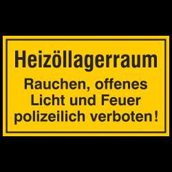 Heizöllagerraum  Rauchen, offenes Licht und Feuer polizeilich verboten! Kunststoffschild oder Aufkleber | b2b-schilder