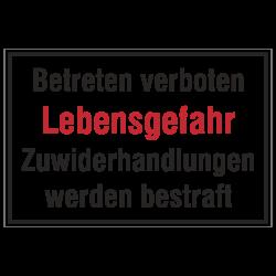 Betreten verboten Lebensgefahr Zuwiderhandlungen werden bestraft, Aluminium geprägt | b2b-schilder
