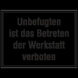Unbefugten ist das Betreten der Werkstatt verboten, Aluminium geprägt | b2b-schilder