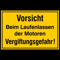 Vorsicht Beim Laufenlassen der Motoren Vergiftungsgefahr! Aluminium gelb geprägt oder Polystoyrol Kunststoff | b2b-schilder